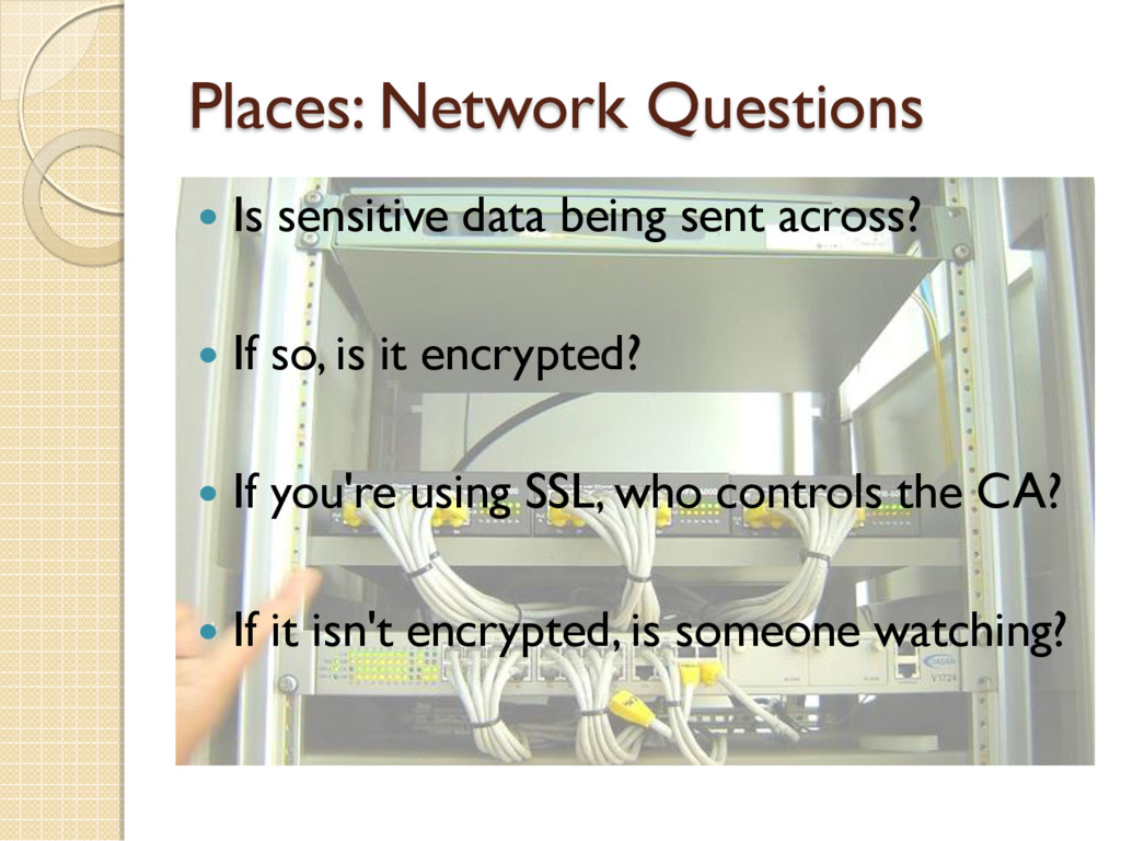 Places: Network Questions  Is sensitive data b...