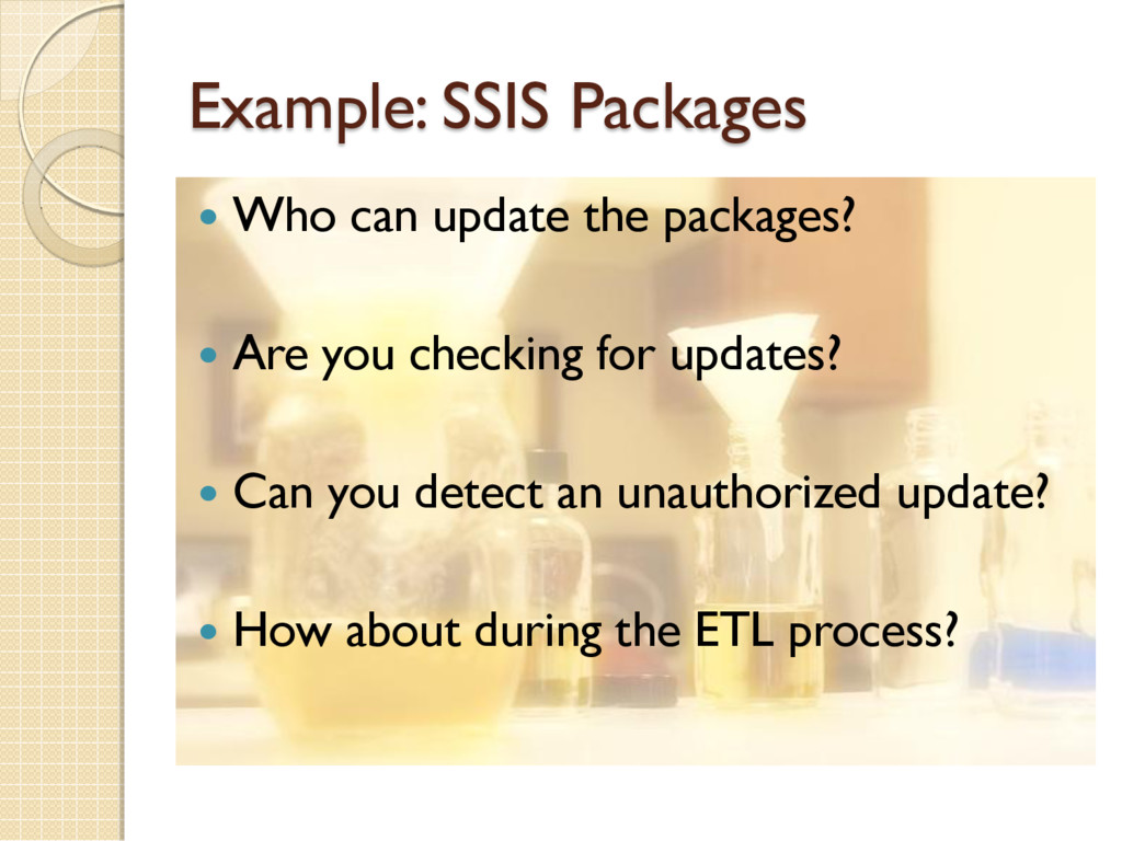 Example: SSIS Packages  Who can update the pac...
