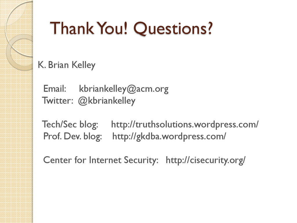 Thank You! Questions? K. Brian Kelley Email: kb...