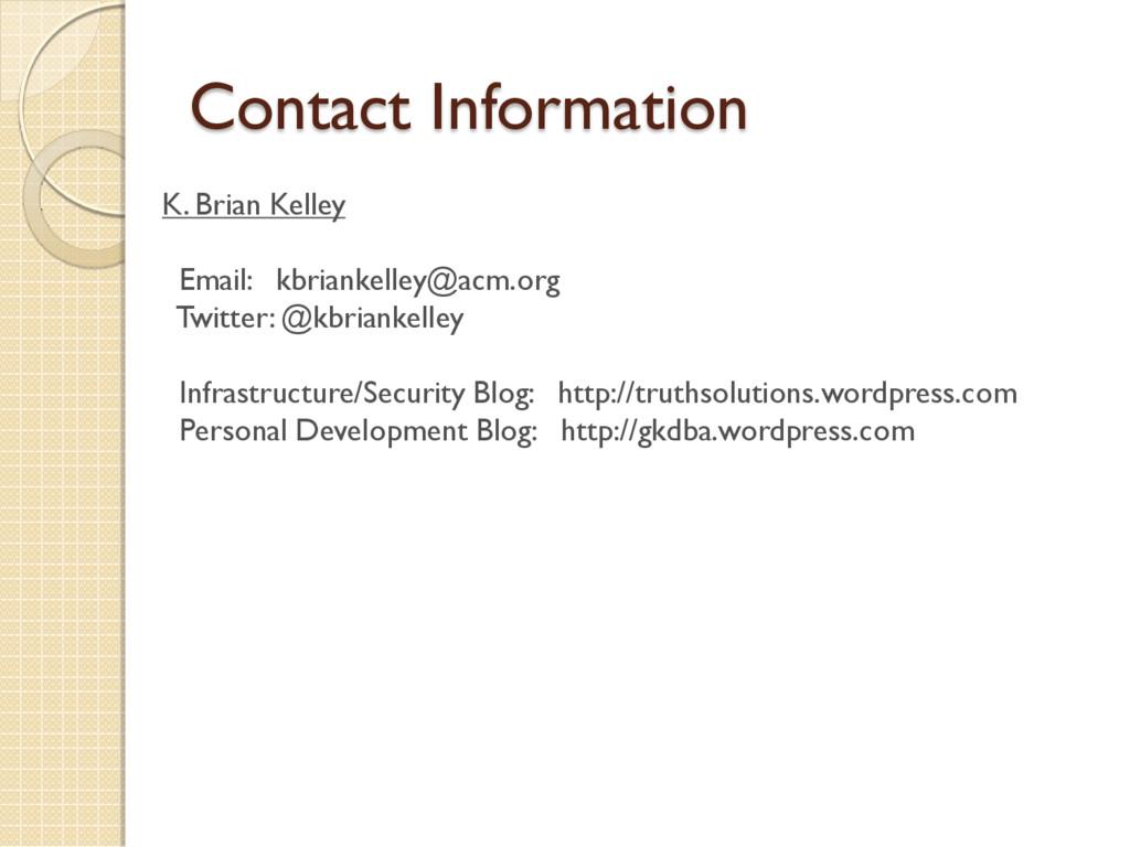 Contact Information K. Brian Kelley Email: kbri...