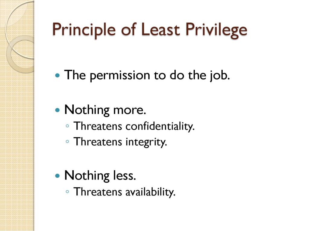 Principle of Least Privilege  The permission t...