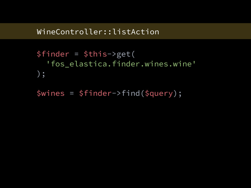 WineController::listAction $finder = $this->get...