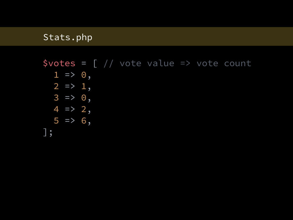 Stats.php $votes = [ // vote value => vote coun...