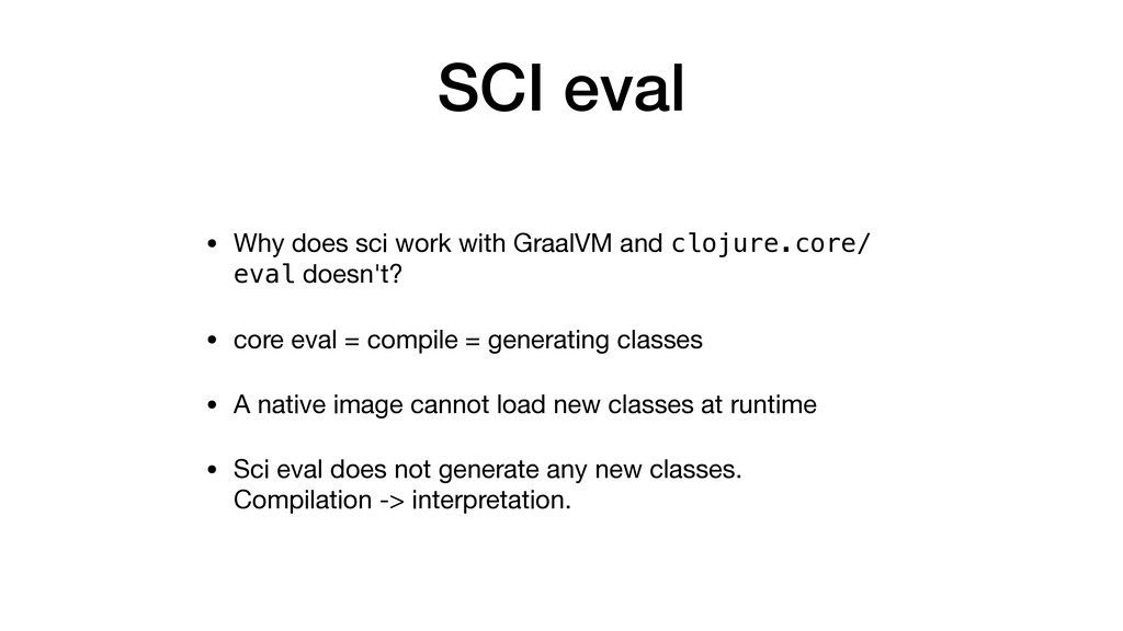 SCI eval • Why does sci work with GraalVM and c...