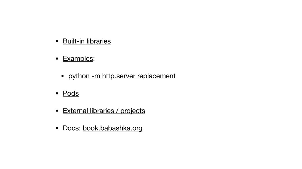 • Built-in libraries  • Examples:  • python -m ...