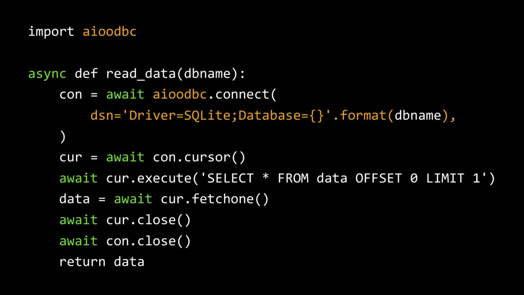 import aioodbc async def read_data(dbname): con...