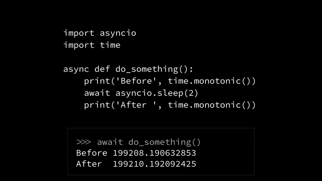 import asyncio import time async def do_somethi...