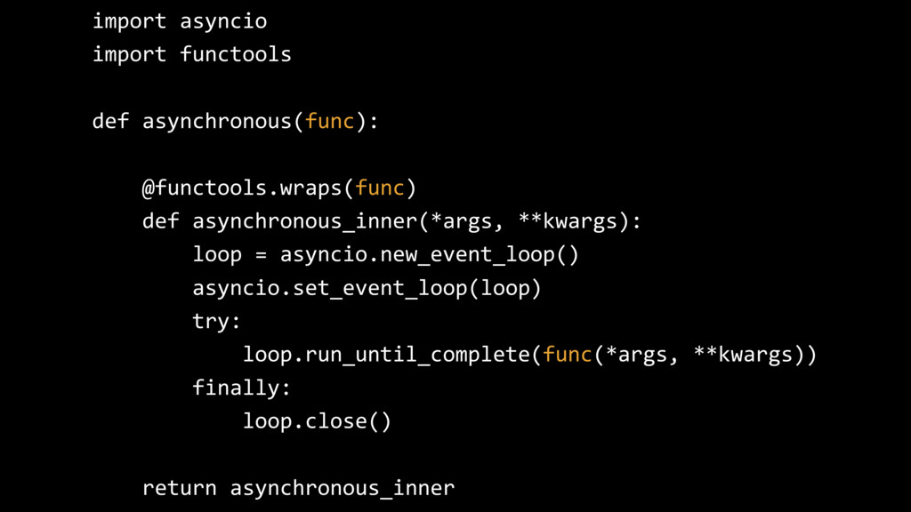 import asyncio import functools def asynchronou...