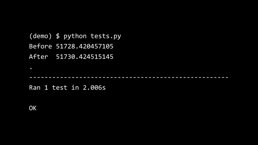 (demo) $ python tests.py Before 51728.420457105...