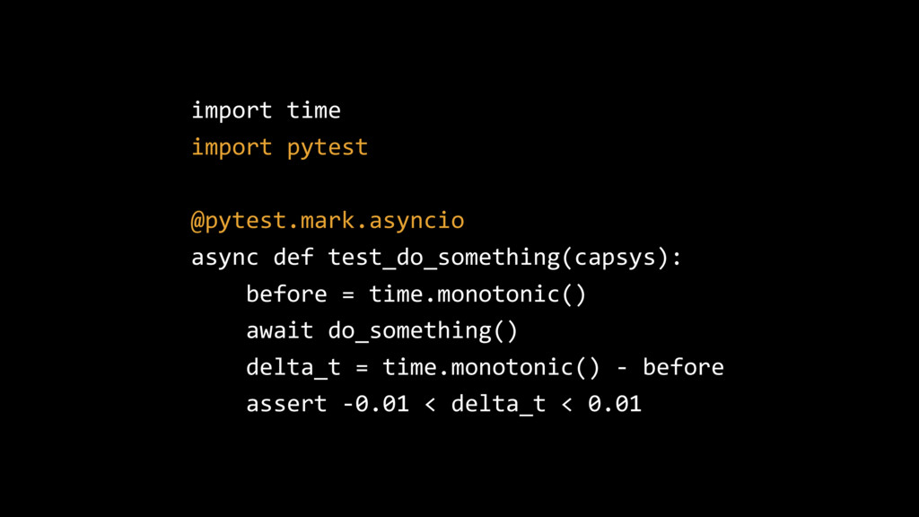 import time import pytest @pytest.mark.asyncio ...