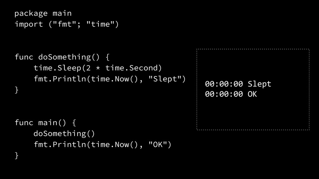 "package main import (""fmt""; ""time"") func doSome..."