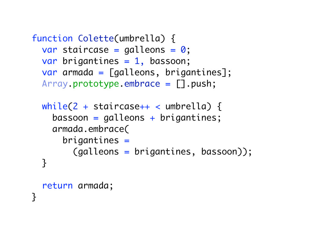 function Colette(umbrella) { var staircase = ga...