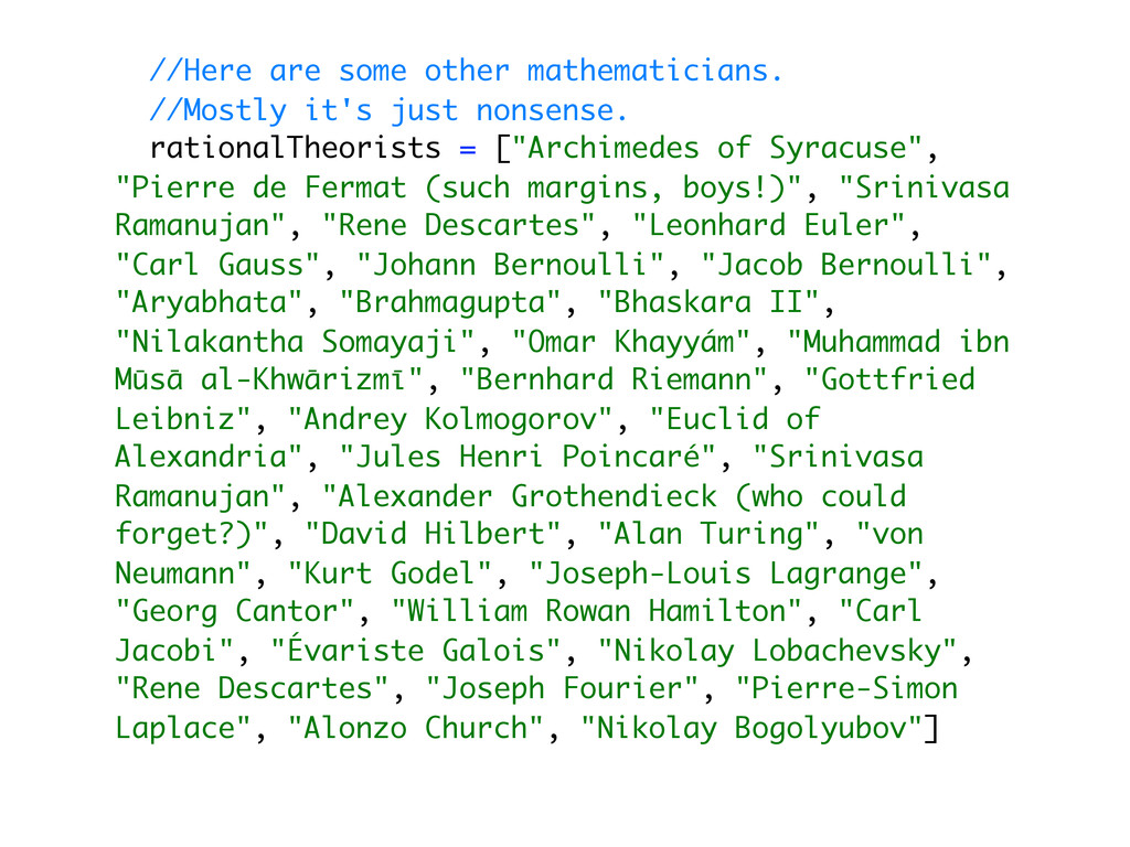 //Here are some other mathematicians. //Mostly ...