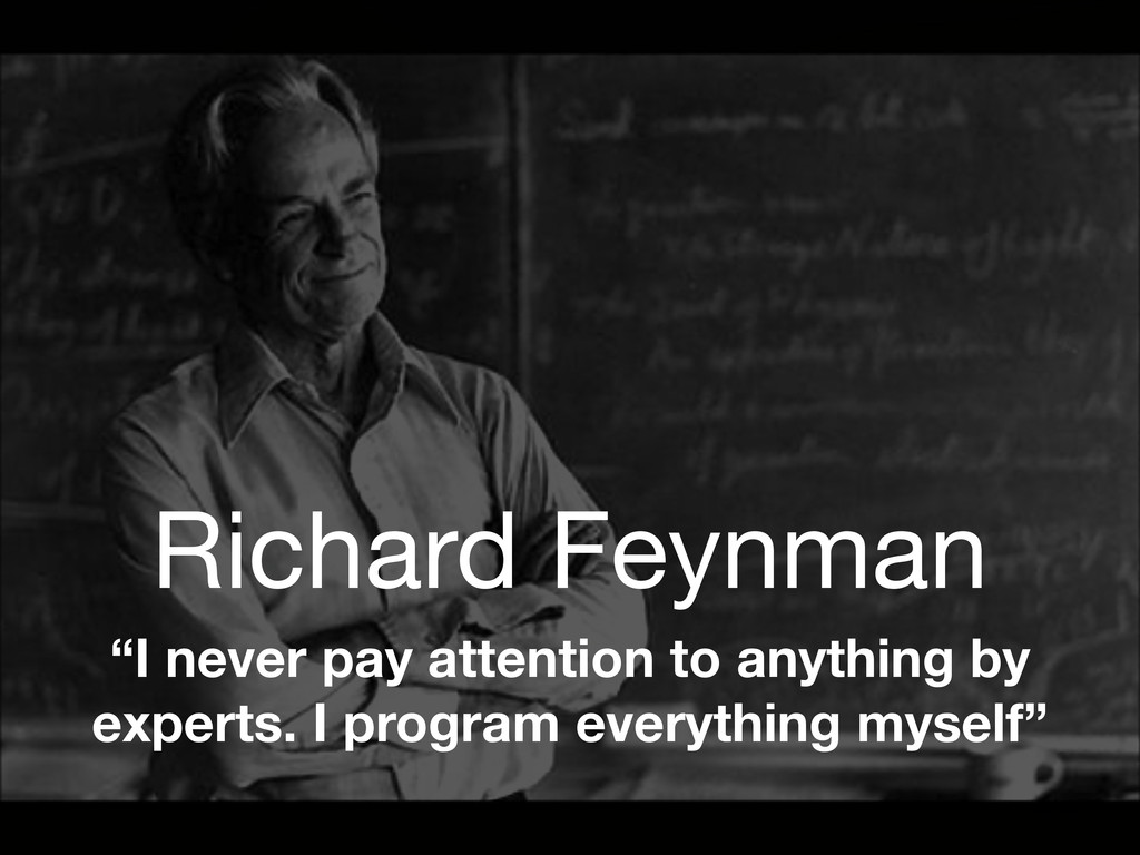 "Richard Feynman ""I never pay attention to anyth..."