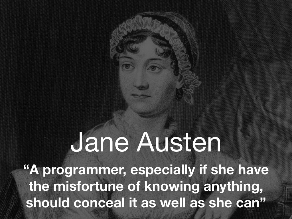 "Jane Austen ""A programmer, especially if she ha..."
