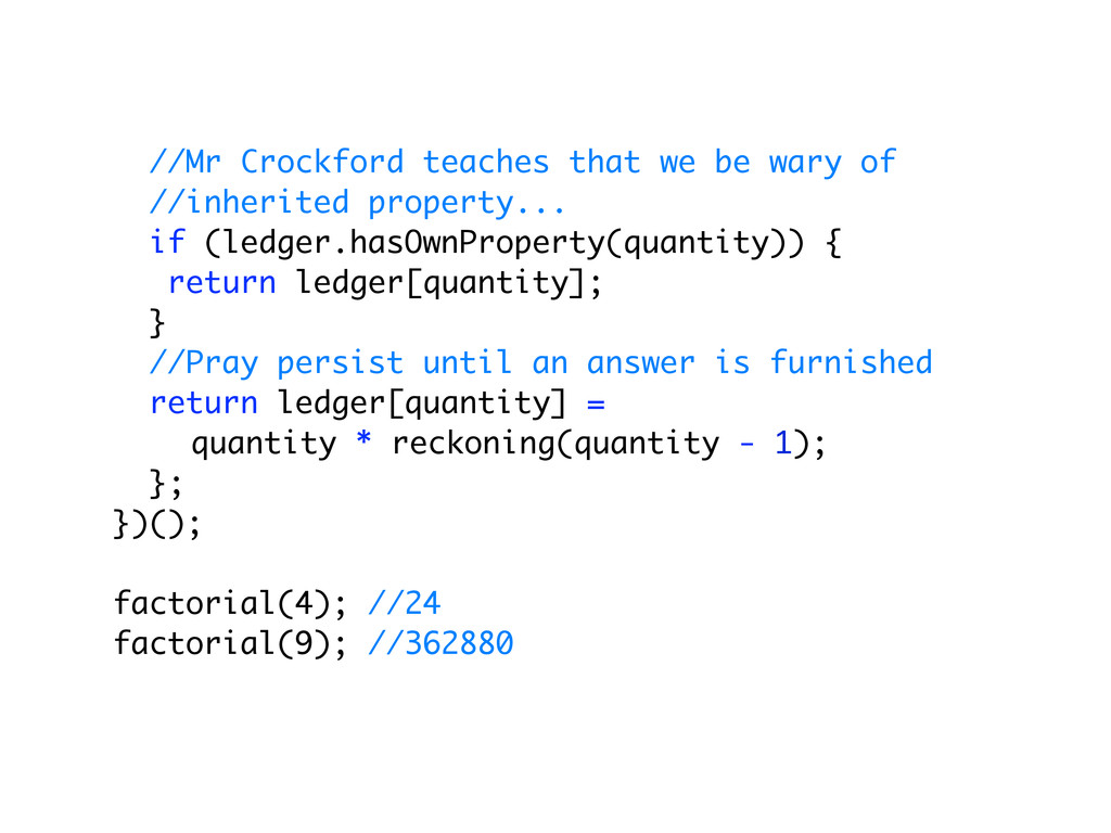 //Mr Crockford teaches that we be wary of //inh...