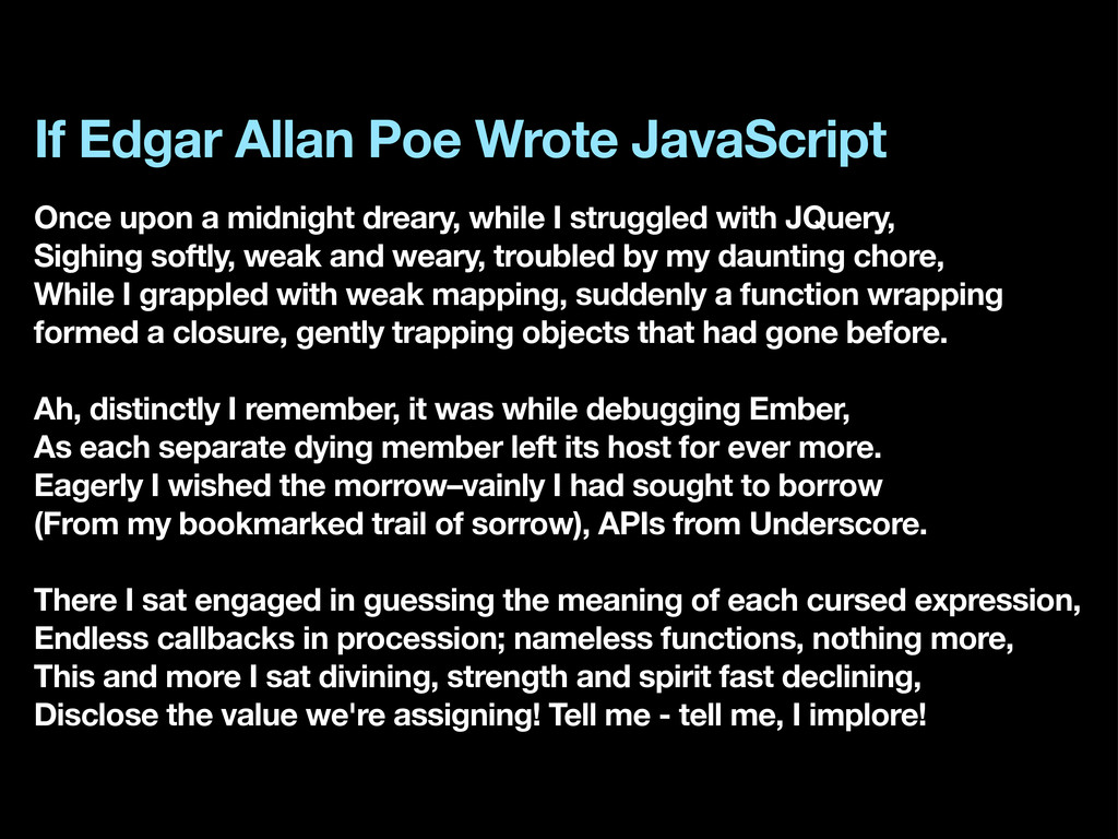If Edgar Allan Poe Wrote JavaScript Once upon a...