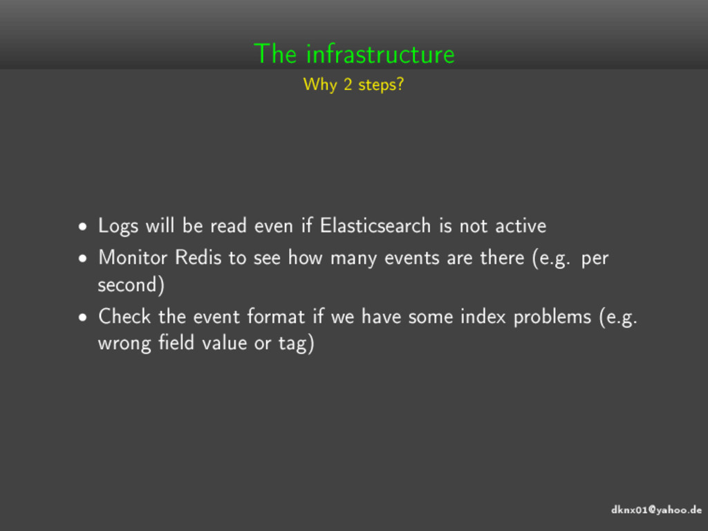 dknx01@yahoo.de The infrastructure Why 2 steps?...