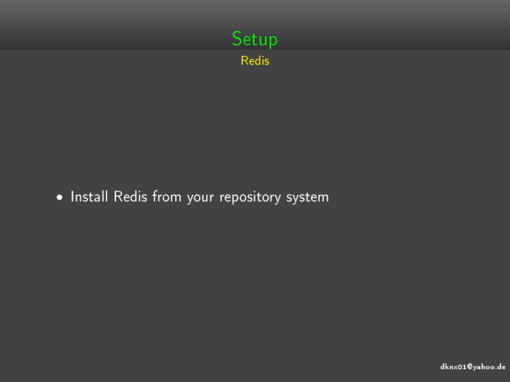 dknx01@yahoo.de Setup Redis • Install Redis fro...