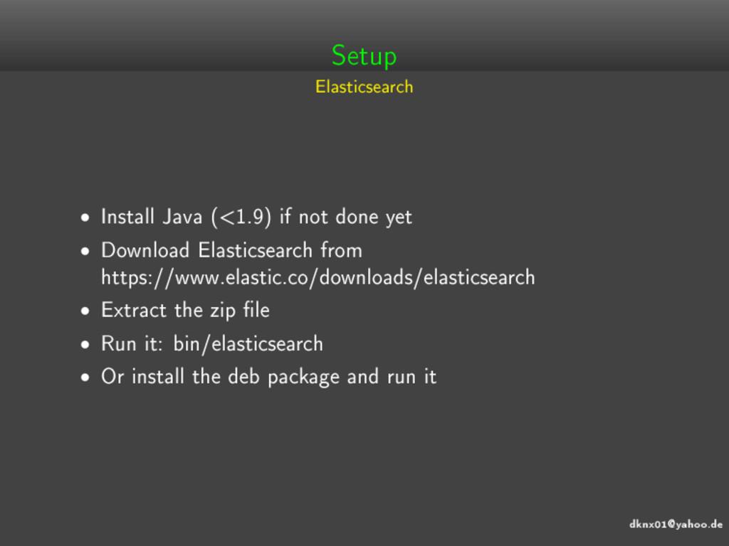 dknx01@yahoo.de Setup Elasticsearch • Install J...