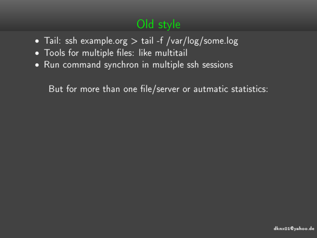 dknx01@yahoo.de Old style • Tail: ssh example.o...