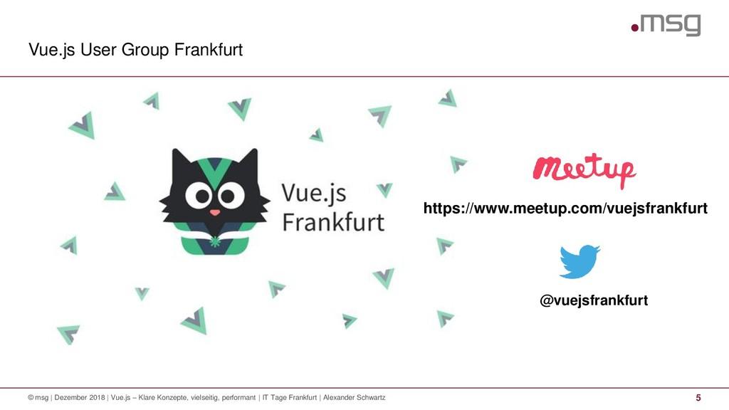 Vue.js User Group Frankfurt © msg | Dezember 20...