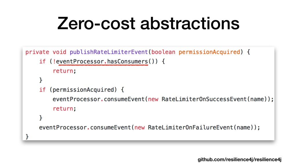 Zero-cost abstractions github.com/resilience4j/...