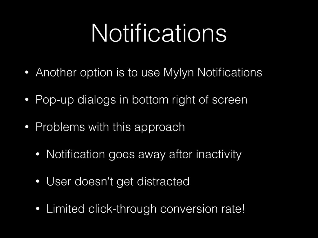 Notifications • Another option is to use Mylyn N...