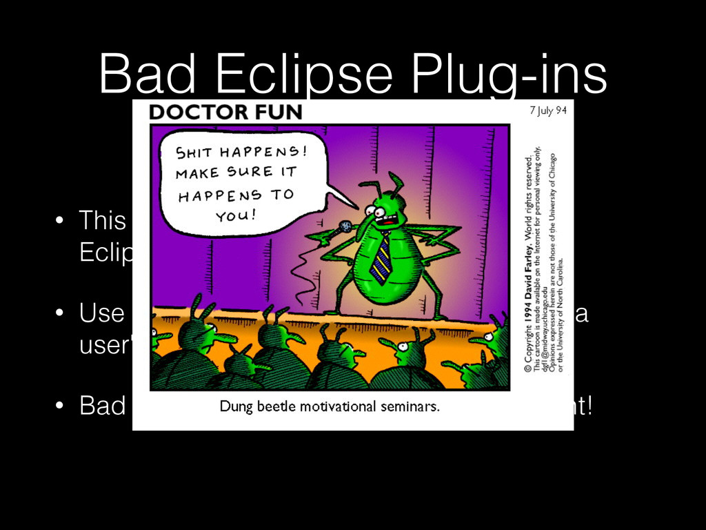 Bad Eclipse Plug-ins • This talk will present a...