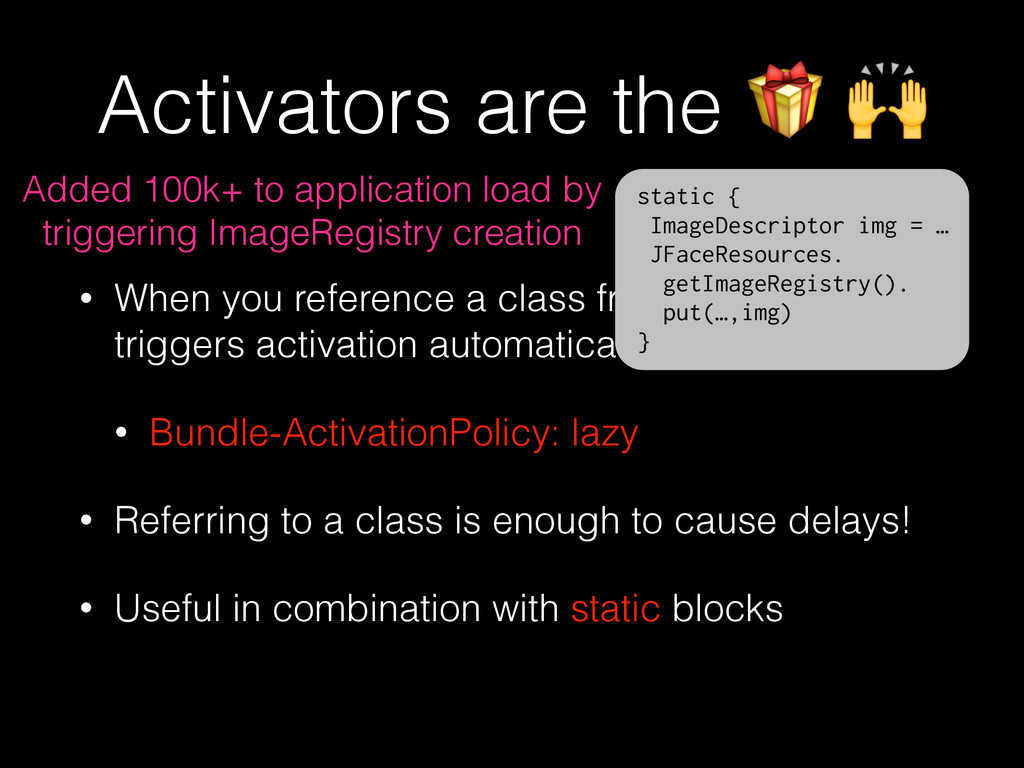 Activators are the   • When you reference a cla...