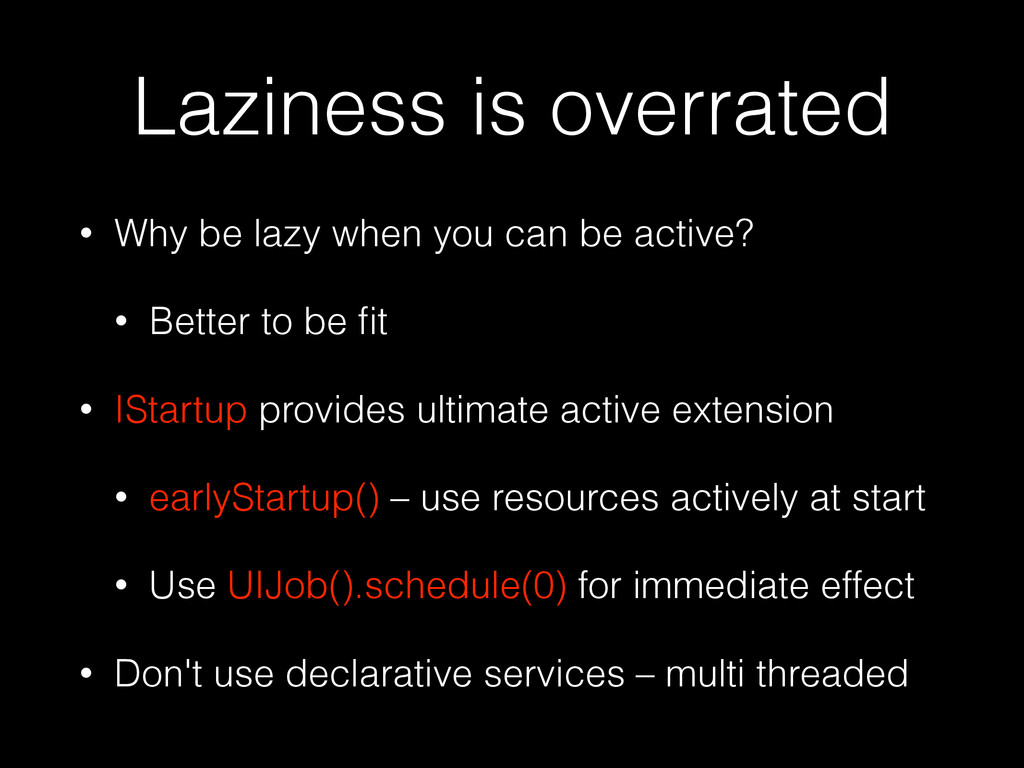 Laziness is overrated • Why be lazy when you ca...