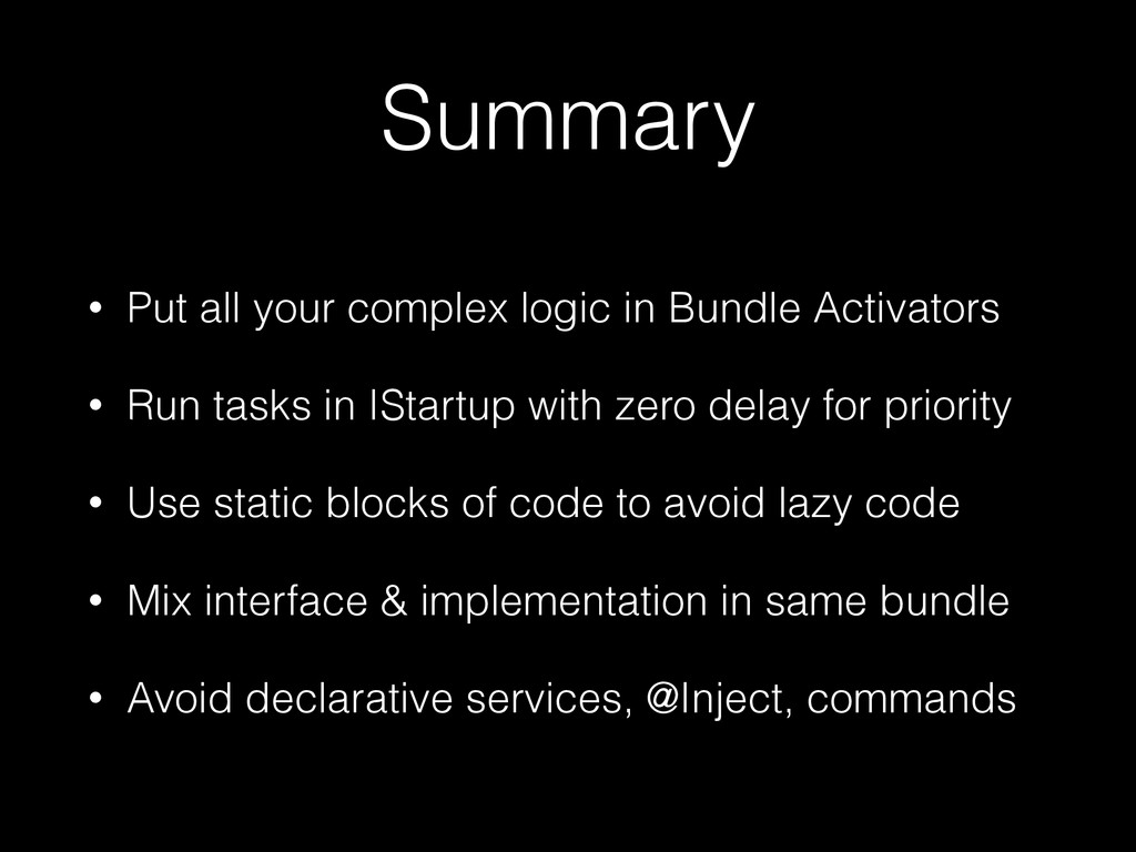 Summary • Put all your complex logic in Bundle ...