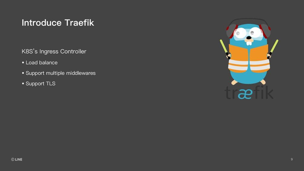 9 K8S's Ingress Controller Introduce Traefik • ...