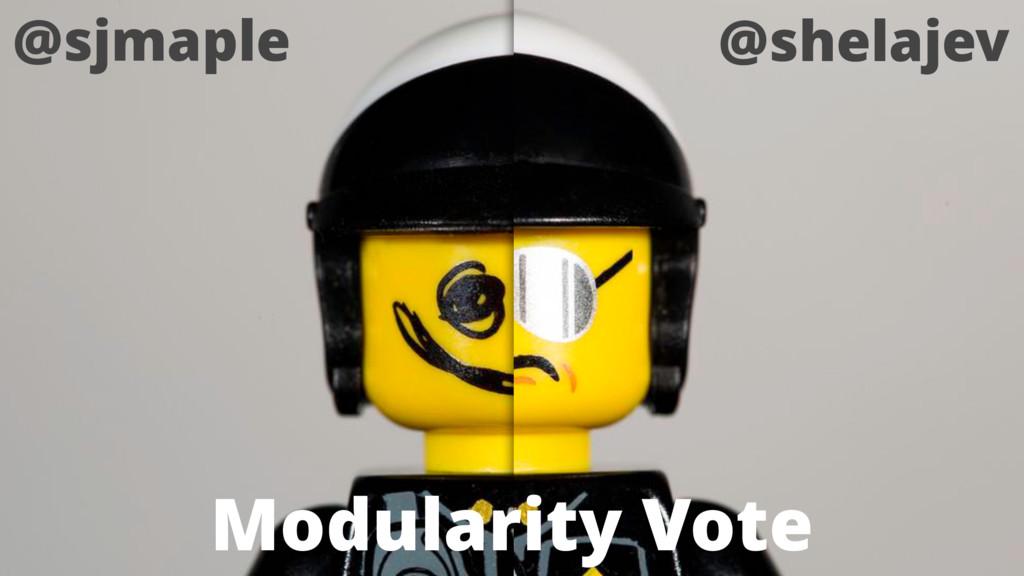 @sjmaple @shelajev Modularity Vote