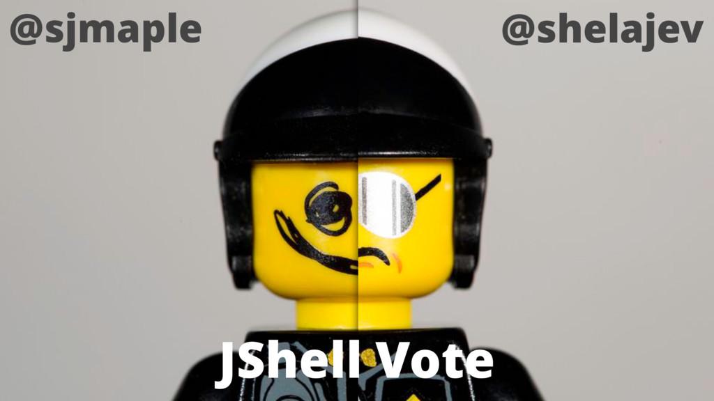 @sjmaple @shelajev JShell Vote