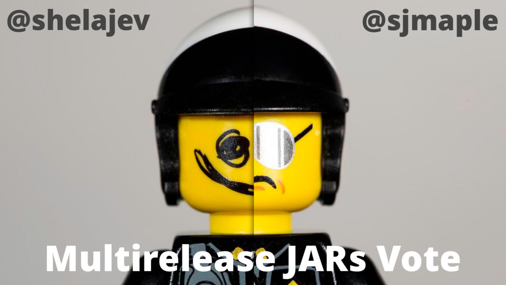 Multirelease JARs Vote @shelajev @sjmaple
