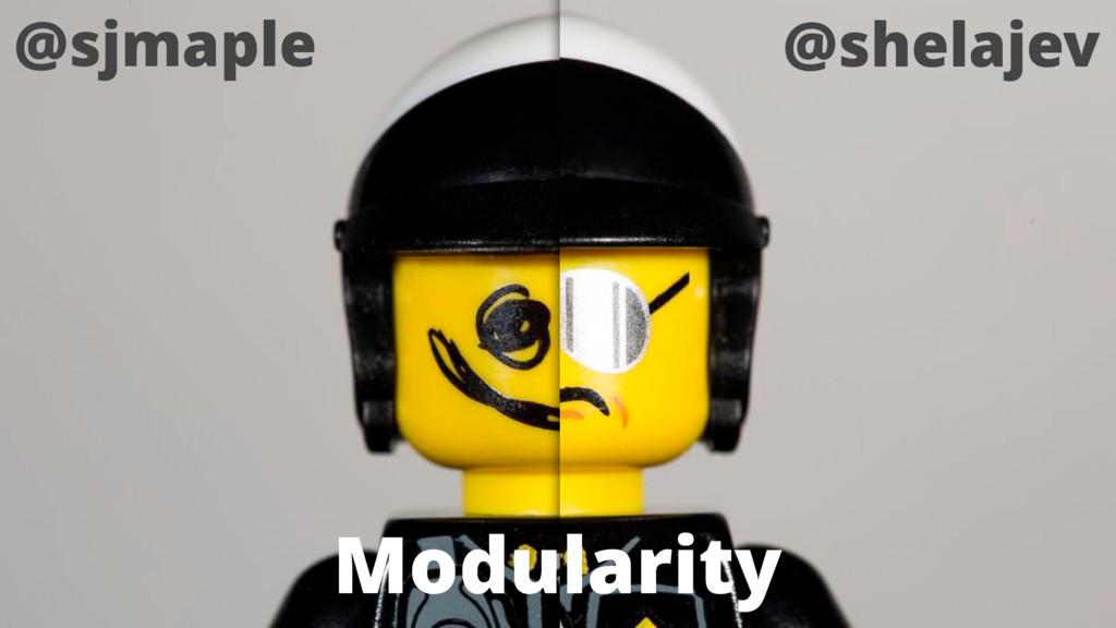 @sjmaple @shelajev Modularity