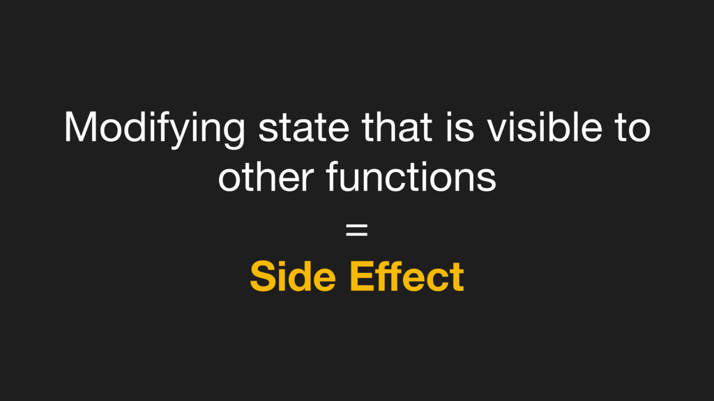 Modifying state that is visible to other functi...