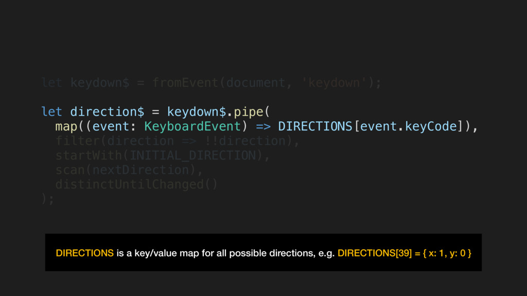 let keydown$ = fromEvent(document, 'keydown'); ...