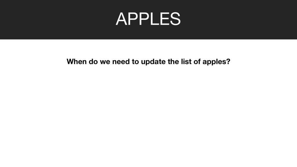APPLES When do we need to update the list of ap...