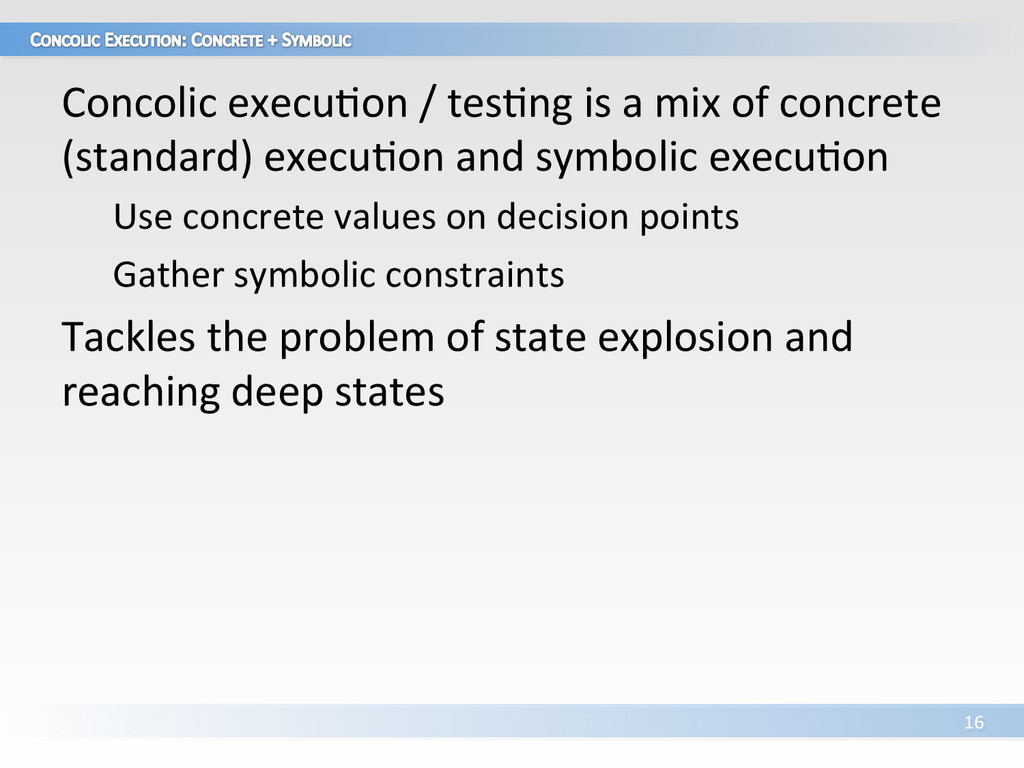 Concolic execuVon / tesVng is a...