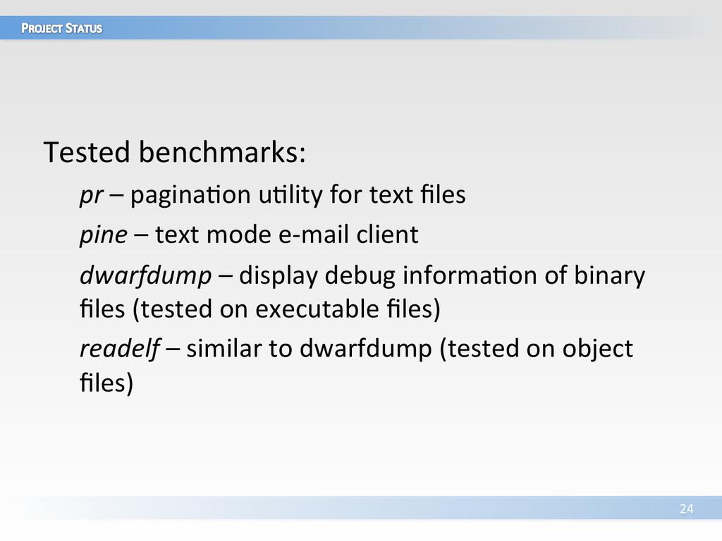24  Tested benchmarks:  pr –...