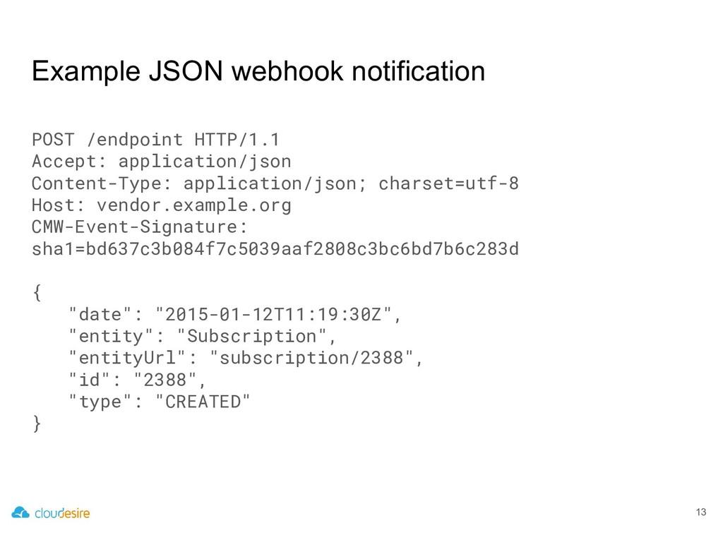 13 Example JSON webhook notification POST /endp...