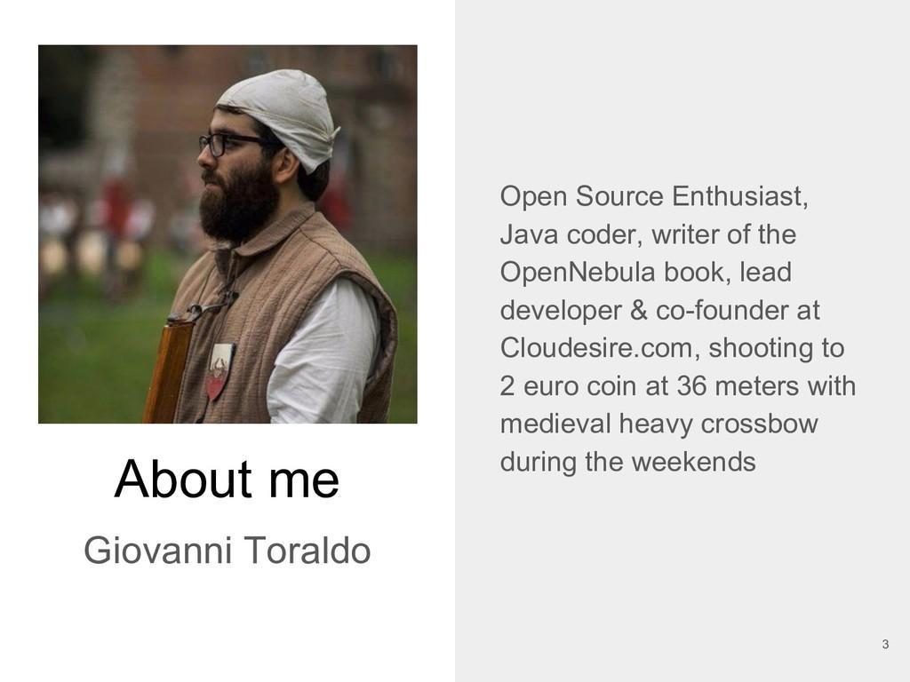 About me Giovanni Toraldo Open Source Enthusias...