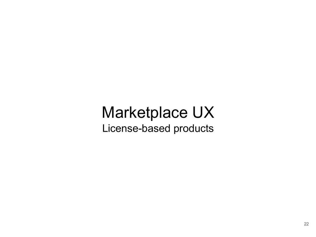 22 Marketplace UX License-based products