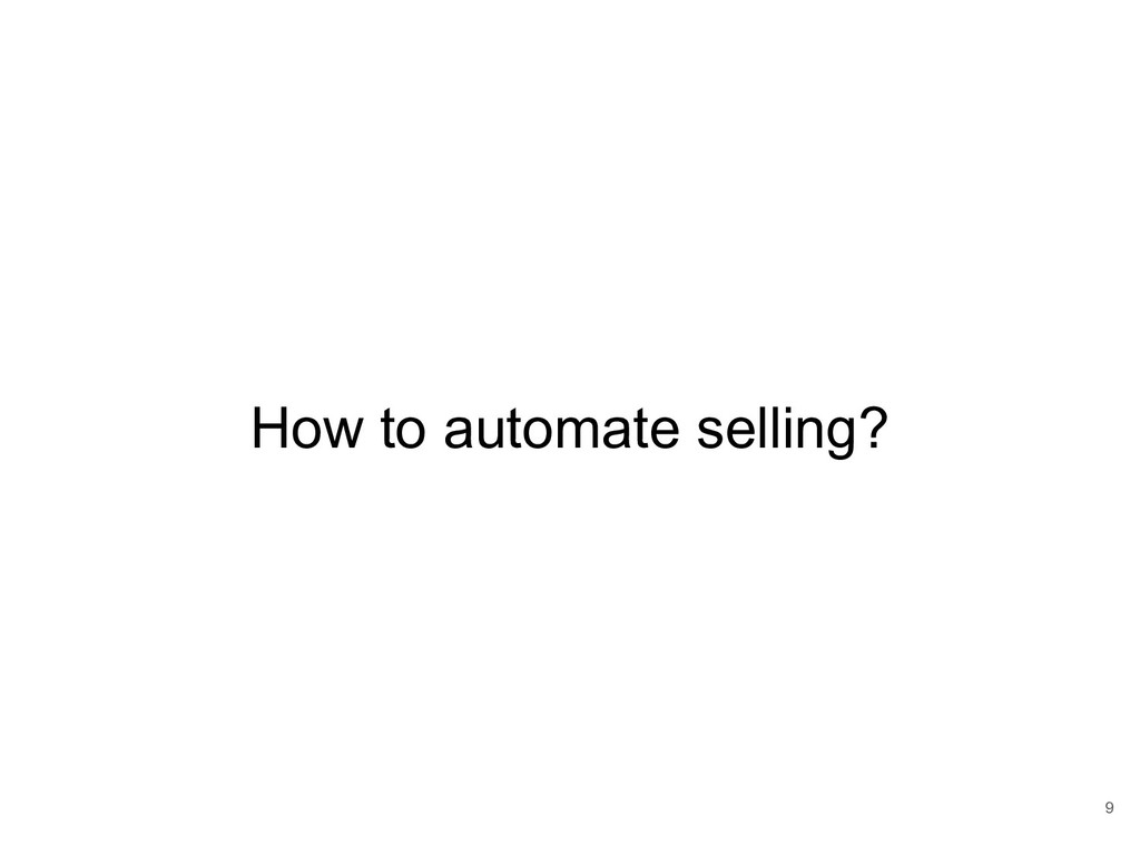 How to automate selling? 9