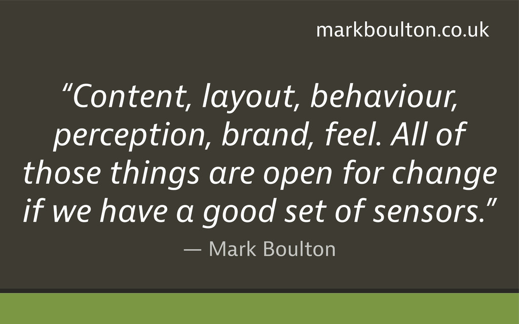 "— Mark Boulton ""Content, layout, behaviour, per..."