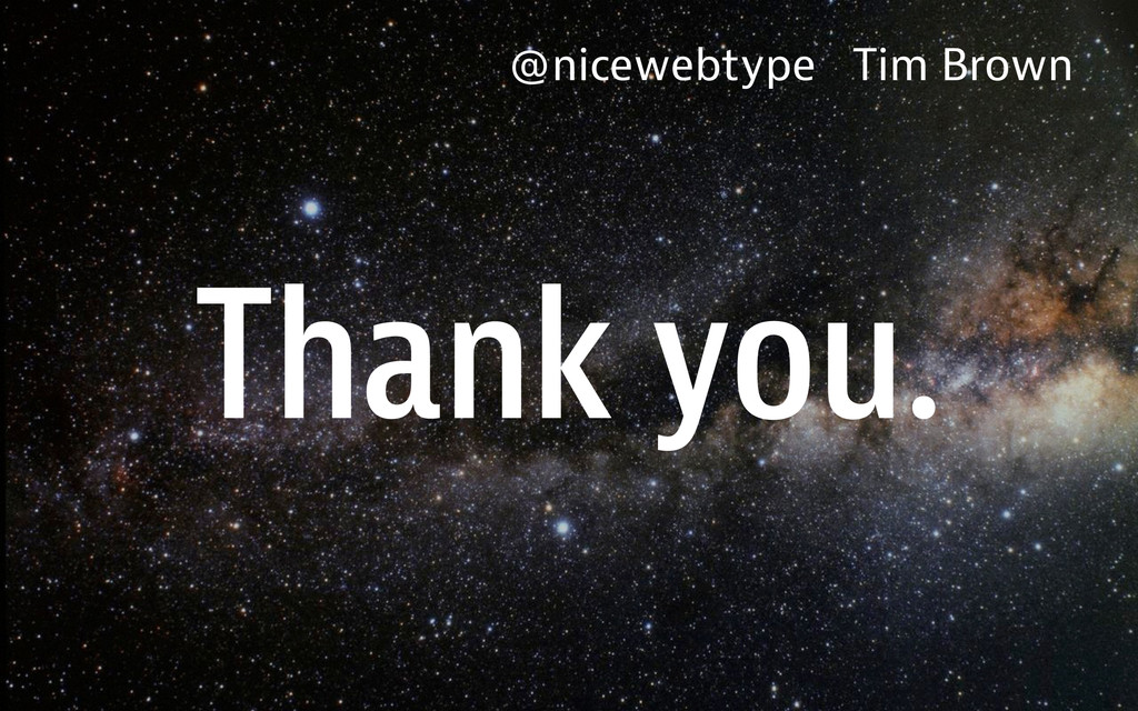 Thank you. @nicewebtype Tim Brown