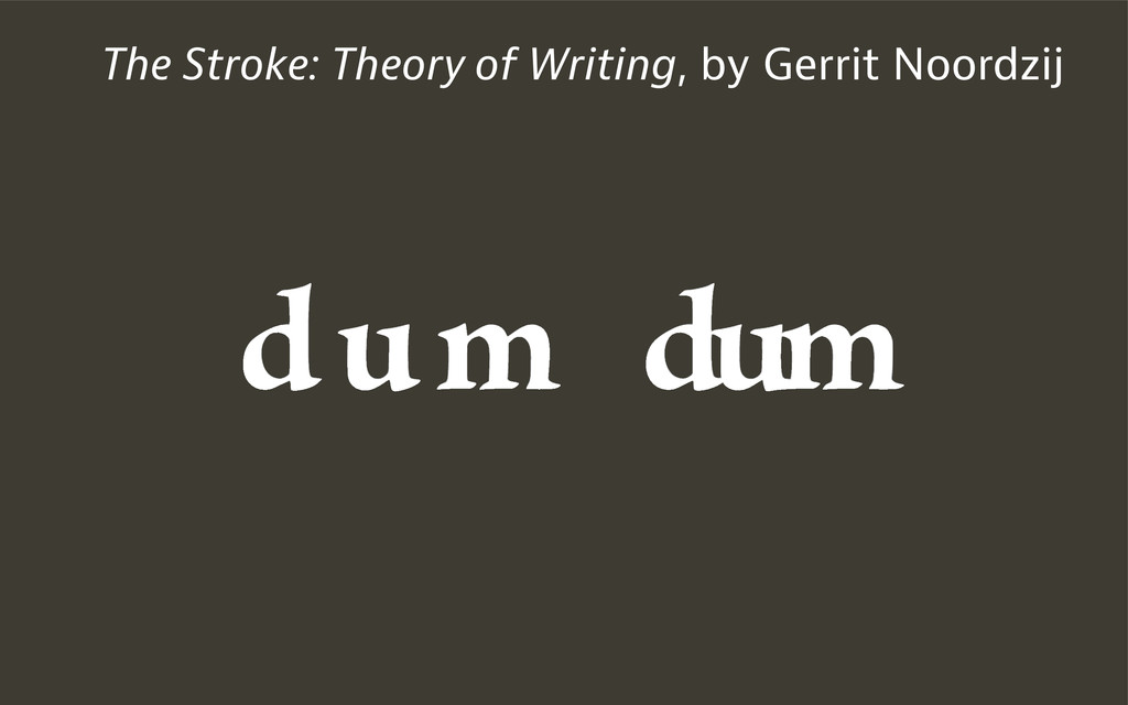 The Stroke: Theory of Writing, by Gerrit Noordz...