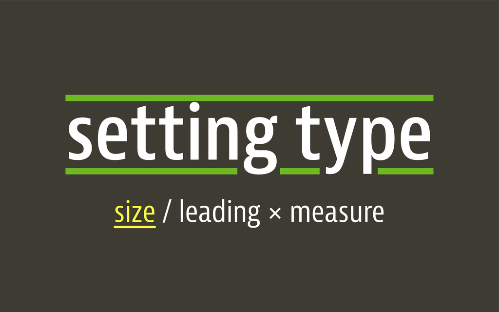 setting type size / leading × measure